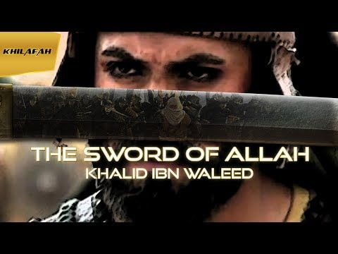 THE SWORD OF ALLAH |KHALID IBN WALEED| - YouTube