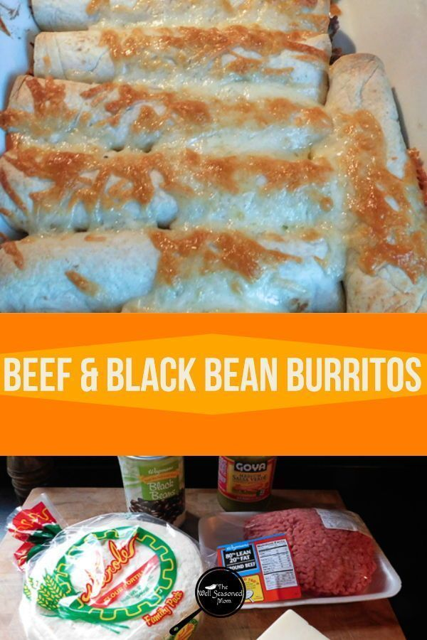 Make Tuesday Easy With Beef Black Bean Burritos The Well Seasoned Mom Recipe Bean Burritos Burritos Mexican Food Recipes