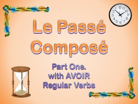 Le Passé Composé - Free resource on telling time in French w AVOIR verbes (passe compose)