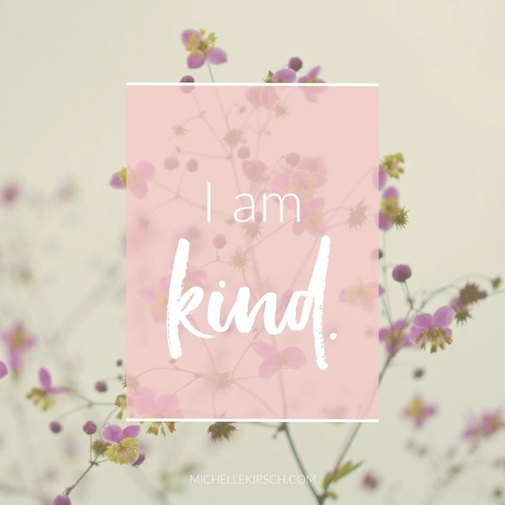 Mantra: I am kind.  Click to choose your own Positive Affirmations to share or download.