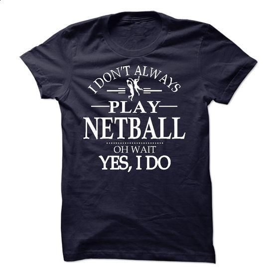 Netball Yes I do - #shirt maker #cool sweatshirts. CHECK PRICE => https://www.sunfrog.com/Sports/Netball-Yes-I-do.html?60505