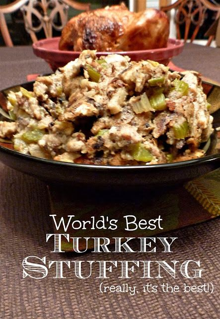 The World's Best Turkey Stuffing (or dressing!).  It's a little healthier with ground turkey and turkey sausage and nobody will ever know!