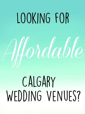 Affordable Calgary Wedding Venues
