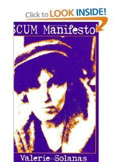 SCUM Manifesto by Valerie Solanas. $8.00. Publisher: AK Press; 2 edition (July 1, 2001). Publication: July 1, 2001