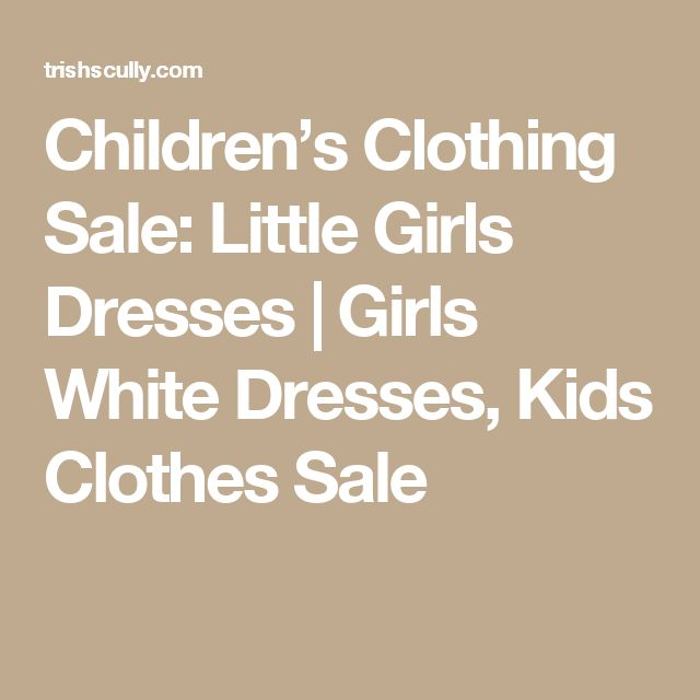 Children's Clothing Sale: Little Girls Dresses | Girls White Dresses, Kids Clothes Sale