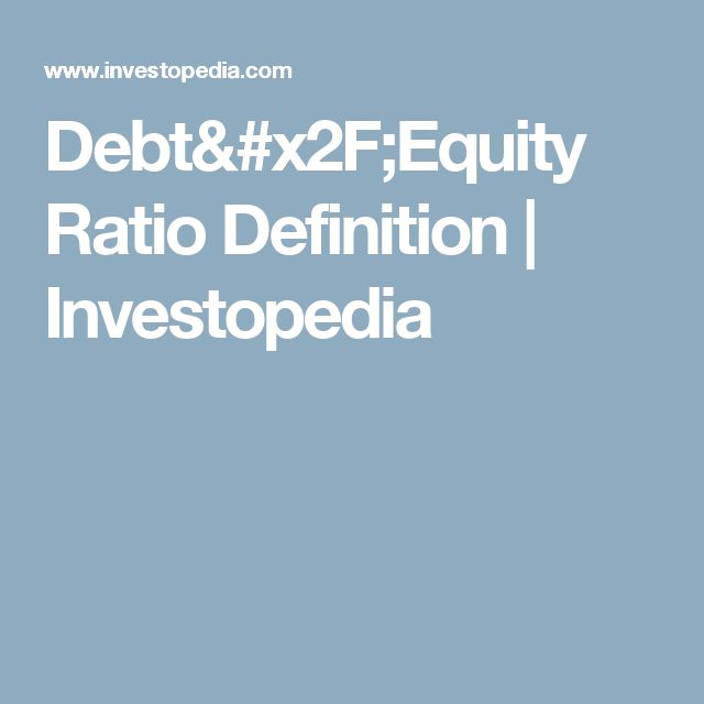 Debt/Equity Ratio Definition | Investopedia