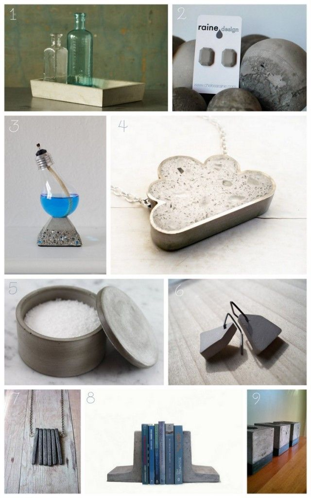 Concrete design 1. Concrete tray by Obelisk 2. Gem Earrings by Raine Design 3. Oil Lamp by Recycled Light Company 4. White Cloud Necklace by DrCraze 5. Salt Cellar by Culinarium 6. Earrings by Berezki 7. Necklace by My Selvaged Life 8. Bookends by Rough Fusion 9. Candleholders by Jon Boo Design