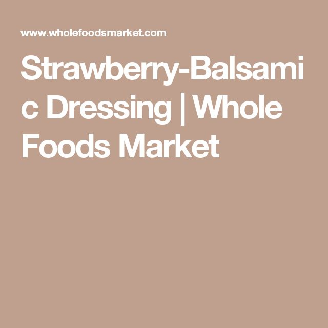 Strawberry-Balsamic Dressing | Whole Foods Market