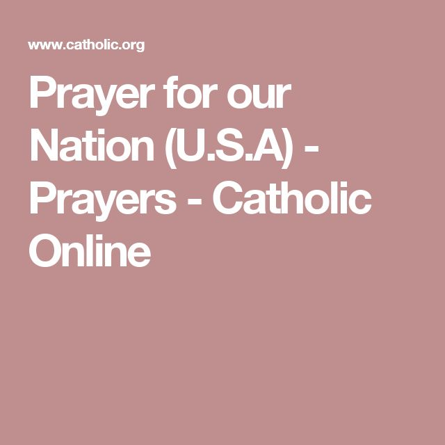 Prayer for our Nation (U.S.A) - Prayers - Catholic Online
