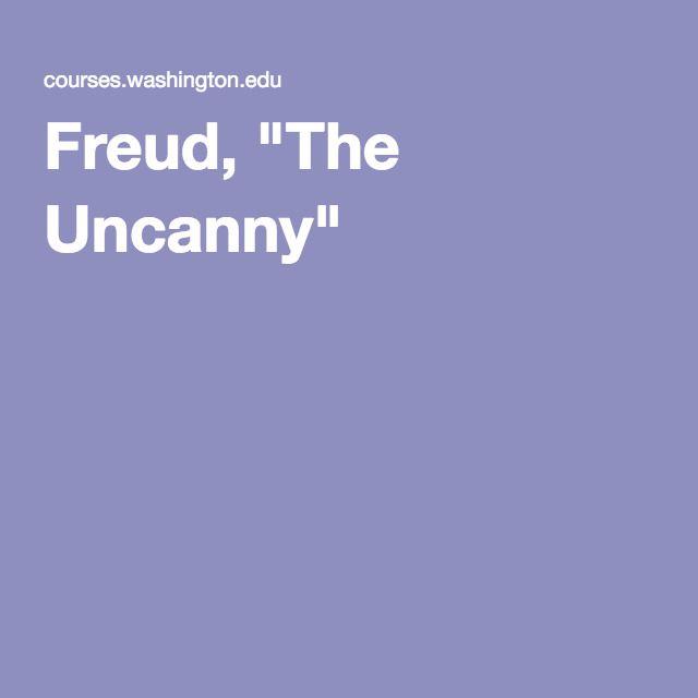 "Freud, ""The Uncanny"""