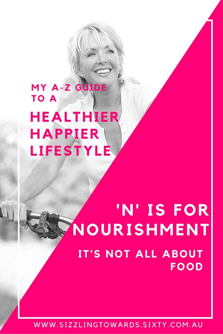You need nourishment for your body, mind and soul.