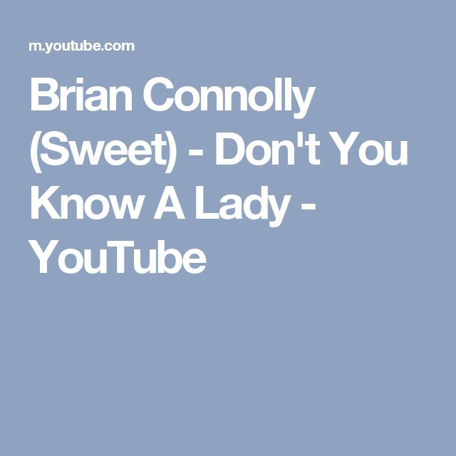 Brian Connolly (Sweet) - Don't You Know A Lady - YouTube