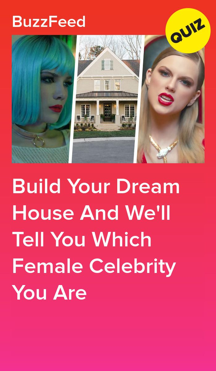 Build Your Dream House And We'll Tell You Which Female
