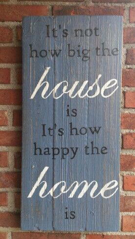 "DIY Tekstbord ""It's not how big the House is It's how happy the Home is"""