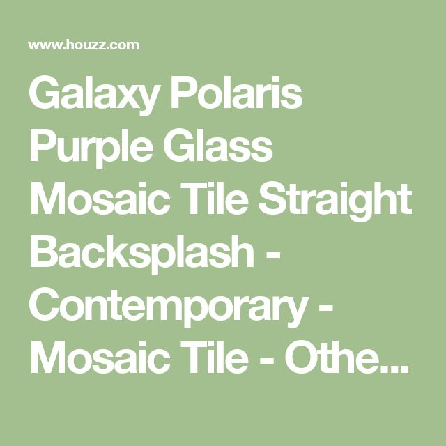 Galaxy Polaris Purple Glass Mosaic Tile Straight Backsplash - Contemporary - Mosaic Tile - Other - by Tilesbay