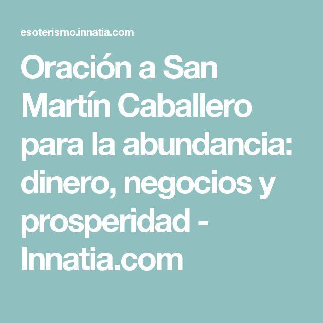 Oración a San Martín Caballero para la abundancia: dinero, negocios y prosperidad - Innatia.com