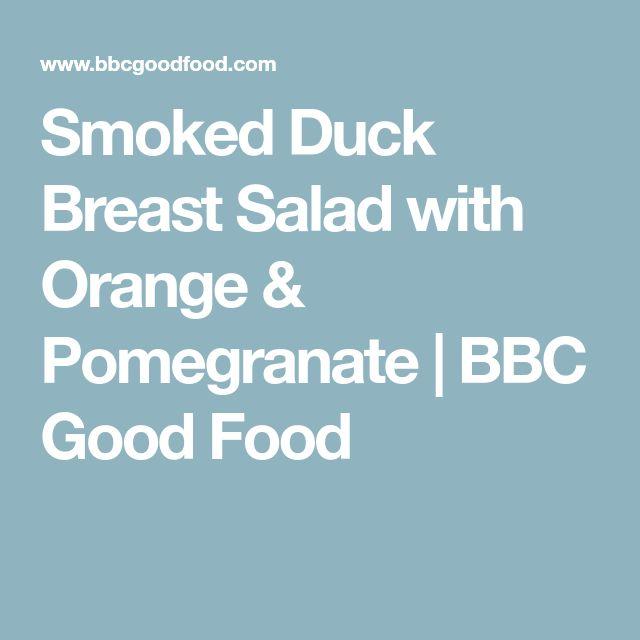 Smoked Duck Breast Salad with Orange & Pomegranate | BBC Good Food