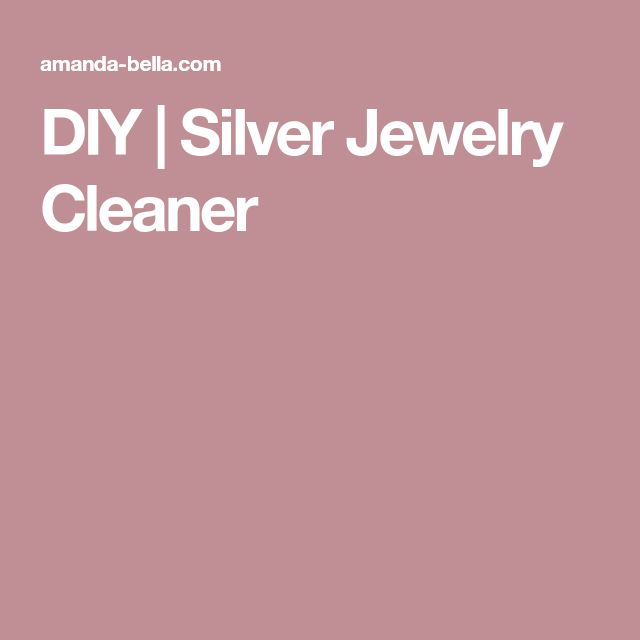 DIY | Silver Jewelry Cleaner