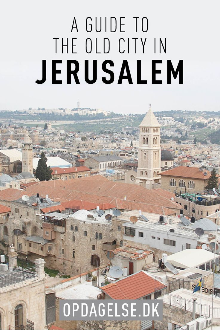 A guide to the old city of Jerusalem