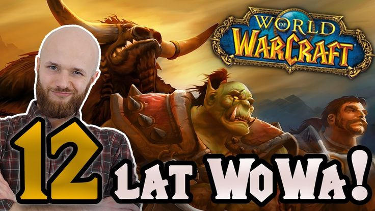 12 lat World of Warcraft! / Drwal Rębajło / WoW gameplay