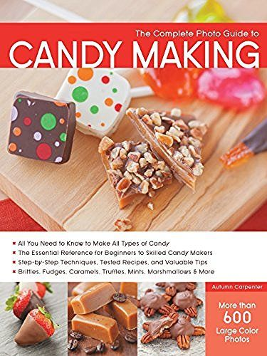 The Complete Photo Guide to Candy Making: All You Need to Know to Make All Types of Candy - The Essential Reference for Beginners to Skilled Candy ... Caramels, Truffles Mints, Marshmallows & More, http://www.amazon.com/dp/1589237919/ref=cm_sw_r_pi_awdm_x_dho7xbXF1KX1Q