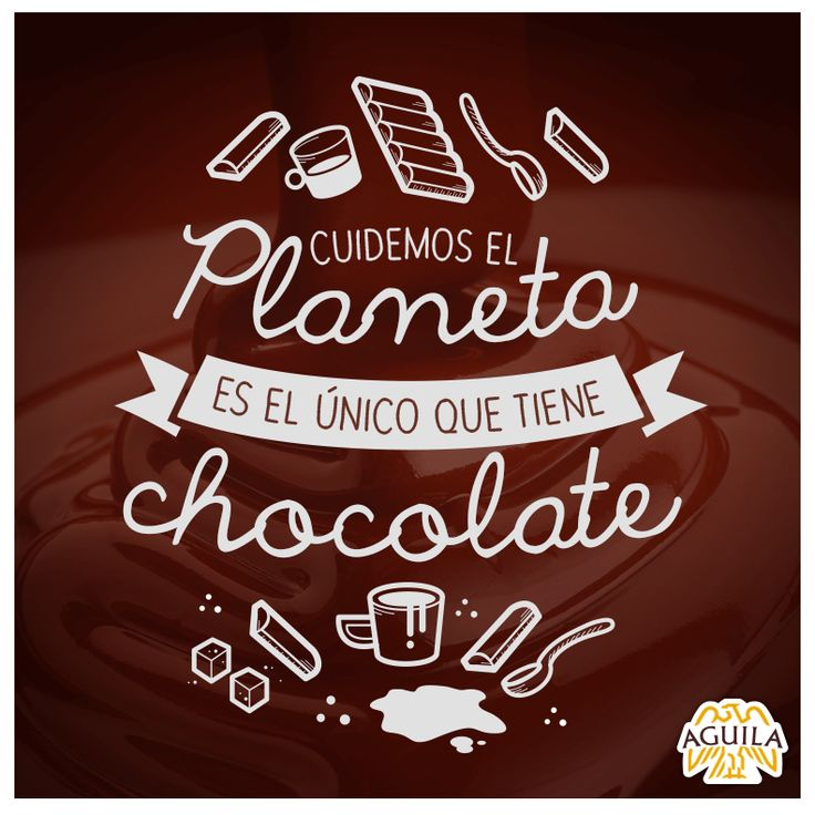 Cuidemos el planeta. Es el único que tiene chocolate. #DíaDelMedioAmbiente #Chocolate #Quote