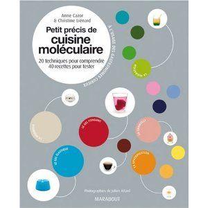 Petit précis de cuisine moléculaire : 20 Techniques pour comprendre, 40 recettes pour tester  – Bibliothèque Lille - Vous pouvez retrouver le cours de cuisine par des enfants pour des enfants de Cuisine de mémé moniq http://oe-dans-leau.com/cuisine-meme-moniq/