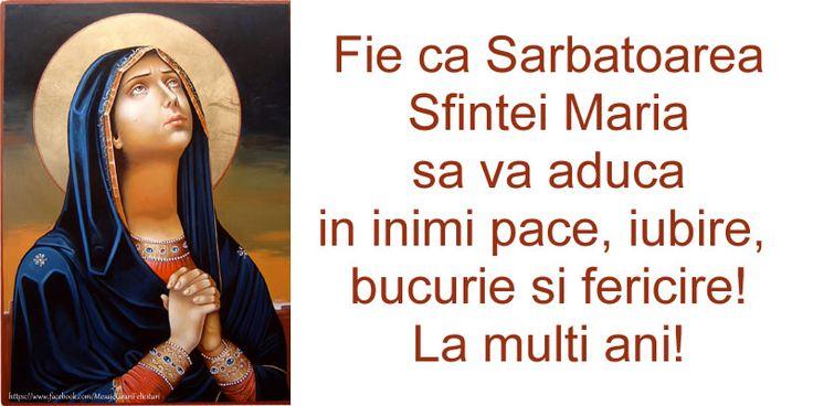 Fie ca Sarbatoarea Sfintei Maria sa va aduca in inimi pace, iubire, bucurie si…