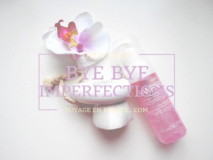 ByeBye les imperfections avec la brosse Doux Good et mon nettoyant moussant  !