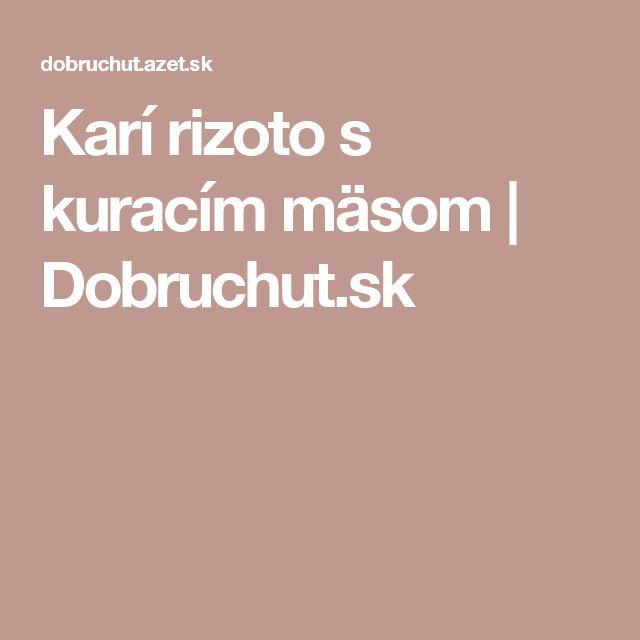 Karí rizoto s kuracím mäsom | Dobruchut.sk