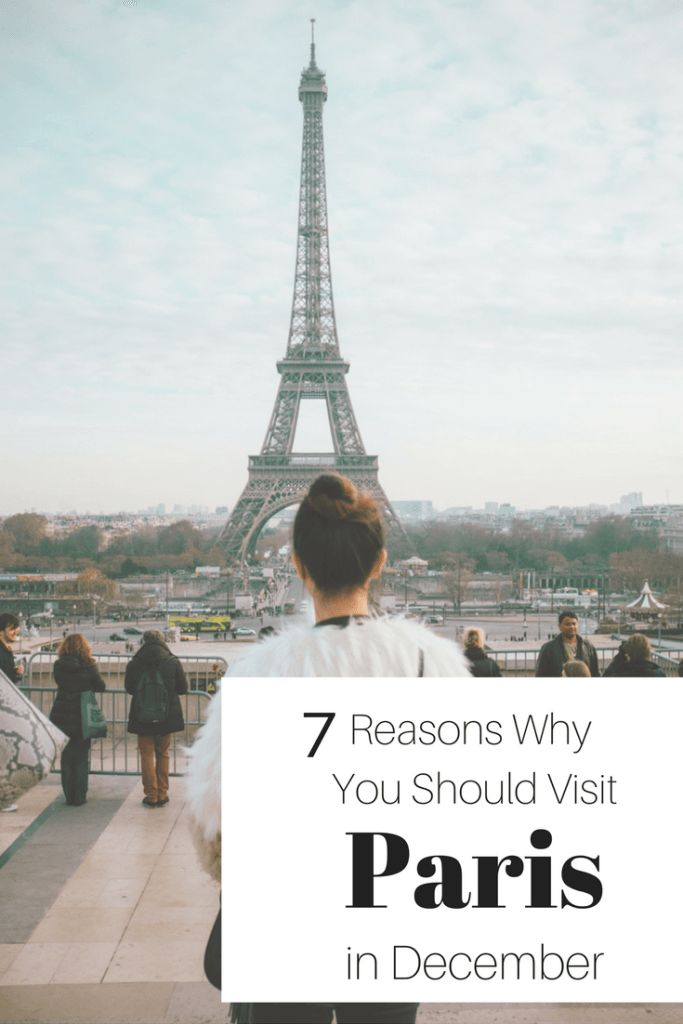 Visiting Paris in December: 7 Reasons Why You Should -
