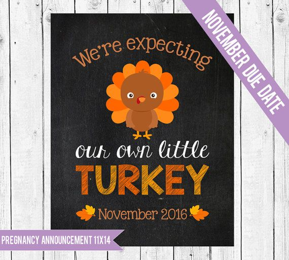 Thanksgiving pregnancy announcement, Pregnancy chalkboard sign, Expecting a little Turkey, Little Turkey photo prop, NOVEMBER 2016 DUE DATE   #ChalkboardSign #expecting #PregnancyReveal #pregnancy #PregnancyAnnounce #PhotoProp #FallPregnancy #chalkboard #LittleTurkey #announcement