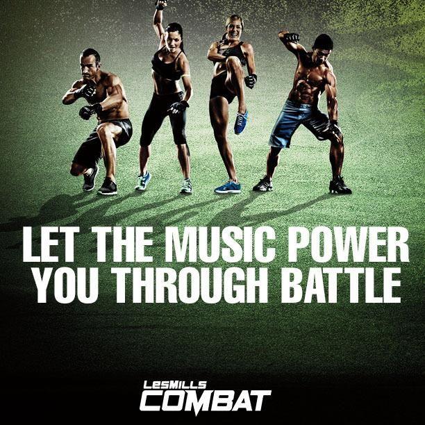 Beachbody Les Mills Combat Workout Motivation Let the music power you through the battle www.facebook.com/HealthyFitandWise www.beachbodycoach.com/wiselori