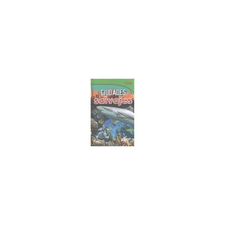 Ciudades salvajes /Wild Cities (Library) (Timothy Bradley)