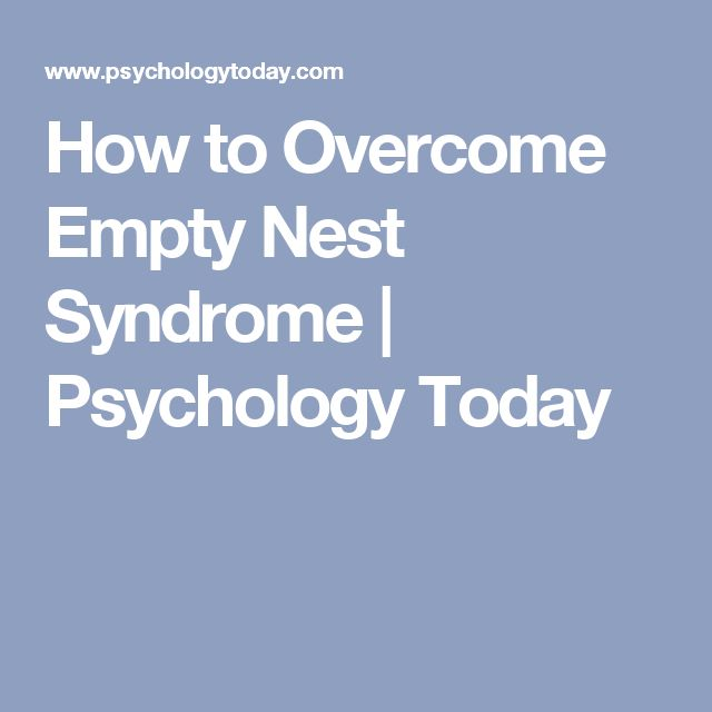 How to Overcome Empty Nest Syndrome   Psychology Today