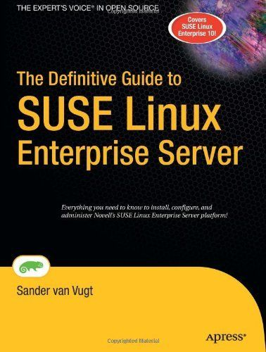 The Definitive Guide to SUSE Linux Enterprise Server (Definitive Guides) by Sander van Vugt. $79.99. 720 pages. Publication: December 12, 2006. Edition - 1. Author: Sander van Vugt. Publisher: Apress; 1 edition (December 12, 2006)