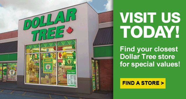 Visit Us Today! - Find your closest Dollar Tree store for special values! - Find A Store