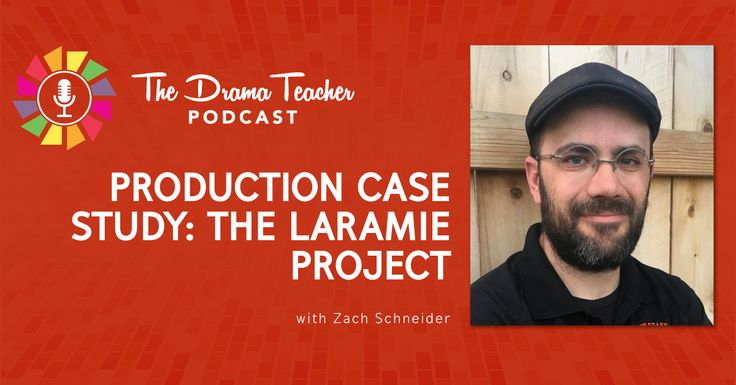 Production Case Study: The Laramie Project - Episode 194: Production Case Study: The Laramie Project In 2014 drama teacher Zach Schneider produced The Laramie Project in Casper, Wyoming. Not only is Zach from Casper, he grew up with Matthew Shepard. When he asked his students how many of them had heard of Matthew Shepard, almost none of them raise their hands. Listen […]