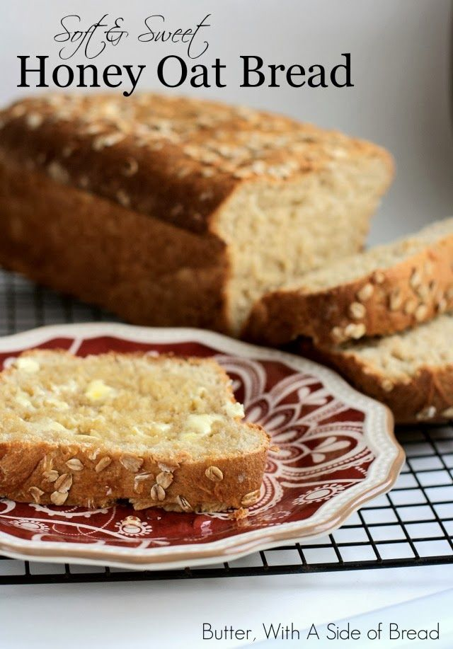 Soft & Sweet Honey Oat Bread ~~ Butter with a Side of Bread #recipe #bread