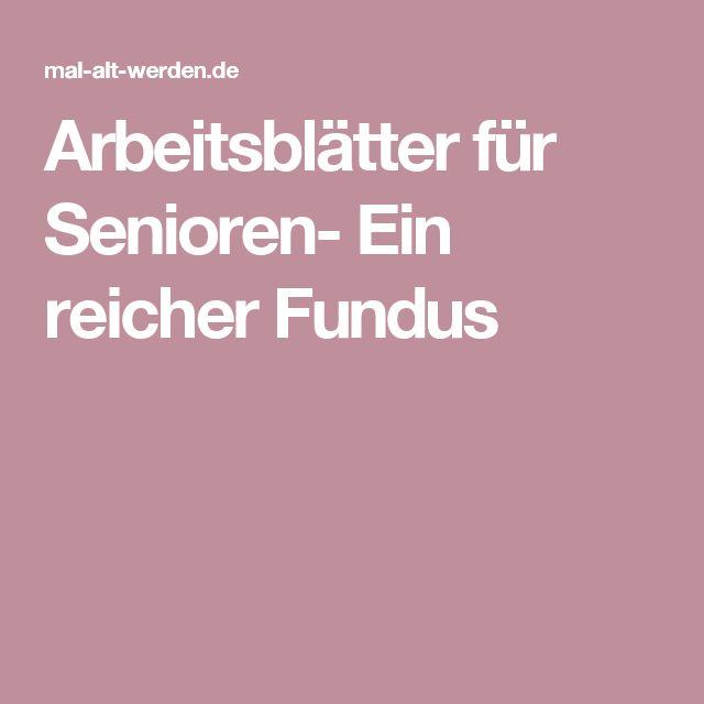 Arbeitsblätter für Senioren- Ein reicher Fundus