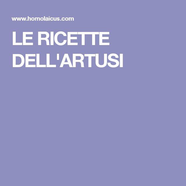 LE RICETTE DELL'ARTUSI