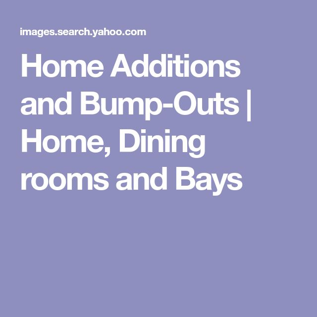 Bump Out Addition: Home Additions And Bump-Outs