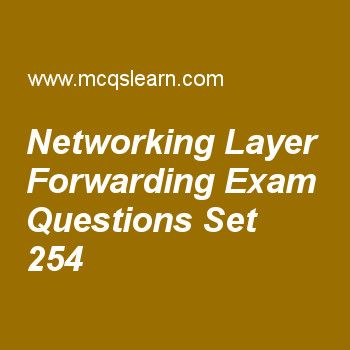 Practice test on networking layer forwarding, computer networks quiz 254 online. Practice networking exam's questions and answers to learn networking layer forwarding test with answers. Practice online quiz to test knowledge on networking layer forwarding, amplitude modulation, channelization, network congestion, frame relay and atm worksheets. Free networking layer forwarding test has multiple choice questions as a static routing table contains information entered, answers key with ....
