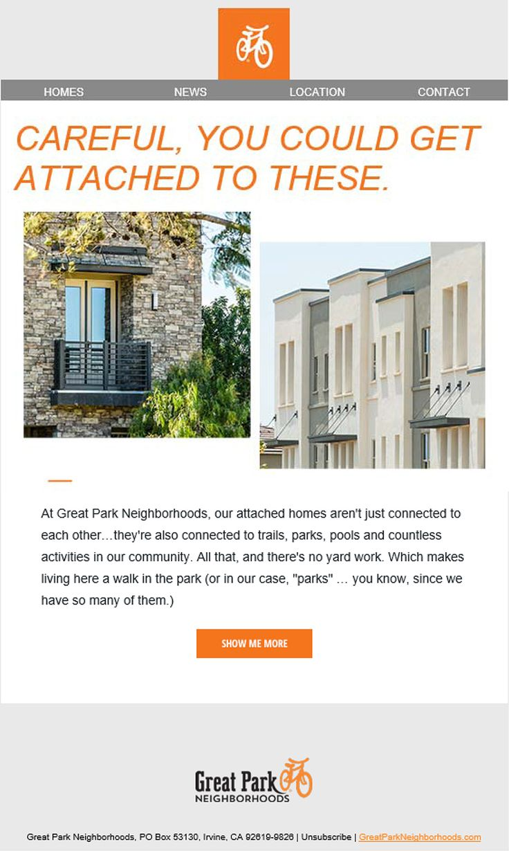 New Homes for Sale in Irvine, California  Searching for a home? See attached.  Variety of Home Collections, Trails, Biking, Excellent Schools, Parks, Pools, Beautiful Views and so much more... Living here is a walk in the park!  Homes starting in the $600,000s  http://www.greatparkneighborhoods.com/homes/type/attached