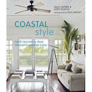 $19.77 Coastal Style: Home Decorating Ideas: Seaside Living, Decor Ideas, Sally Hayden, Coastal Home, Coastal Style, Coastal Living, Beaches Houses, Coff Tables Books, Ideas Inspiration