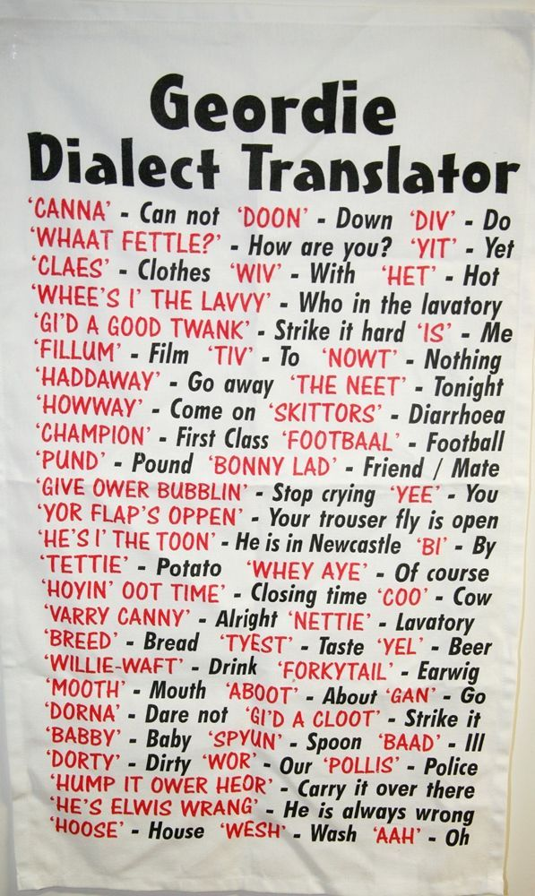 Geordie Dialect tea towel. I would LOVE to research this dialect more and give it to a character.