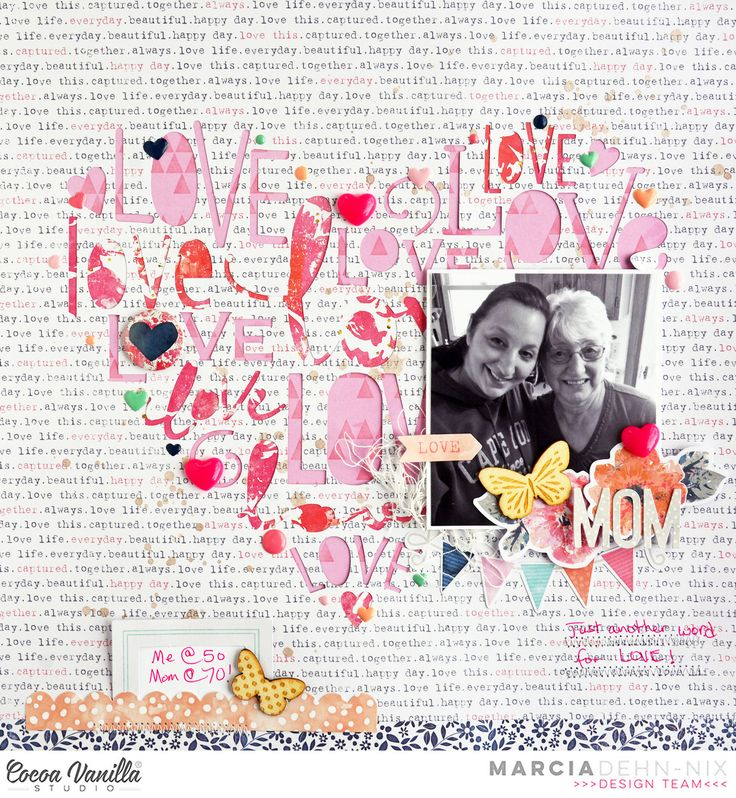 Mom Another Word For Love - scrapbook layout created with the beautiful Cocoa Vanilla Studios Free Spirit collection and a Silhouette cut file by Kolette Hall.