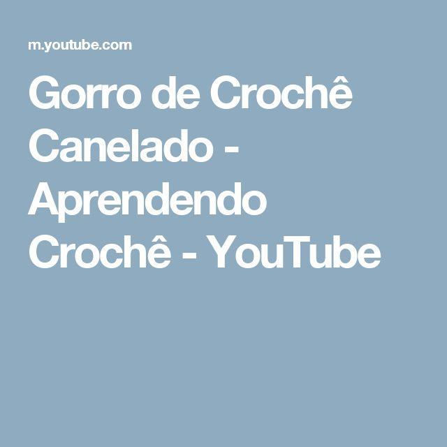 Gorro de Crochê Canelado - Aprendendo Crochê - YouTube