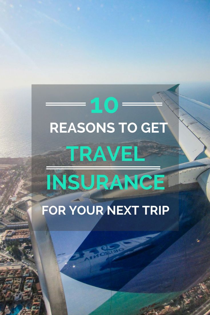 10 Reasons to Get Travel Insurance for your Next Trip
