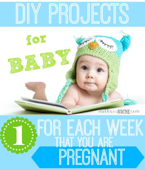 DIY baby projects: one for every gestation week!